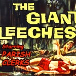 (S)TOP SECRET – Parish Clerks: The Giant Leeches