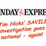 Hicks' SAVILE probe makes Sunday Express again!