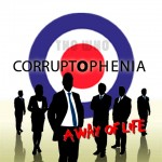 """Corruptophenia"" – a Three-Act Ploy"