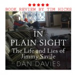 "Book Review: ""IN PLAIN SIGHT – The Life and Lies of Jimmy Savile"""