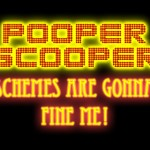 """Pooper Scooper Schemes Are Gonna Fine Me!"""