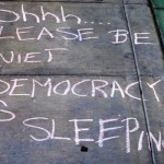 Quiet, Please! Democracy Is Sleeping!