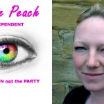 "CONNIE PEACH [Independent]: ""The Person NOT The Party"""