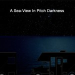 NYCC: A Sea-View In Pitch Darkness