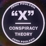 "Poulson: Conspiracy Theory ""X"""