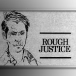 Rough Justice: The Police And The Media