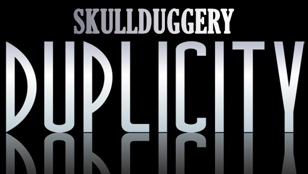 SKULLDUGGERY_&_DUPLICITY