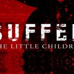 "Safeguarding: ""Suffer The Little Children"""