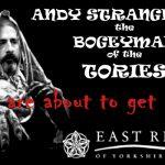 ERYC: Andy STRANGEWAY – The Tories Bogeyman!
