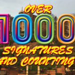 Over 1,000 Signatures – And Counting