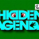 No Hidden Agenda?! – Part 3