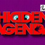 No Hidden Agenda – Part 2