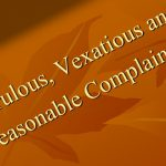 """Unreasonable Complaints"" and ""Vexatious"" FOIA Requests"