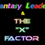 "'Fantasy Leader' & The ""X"" Factor"