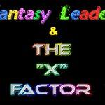 "'Fantasy Leader' & The ""X"" Factor"