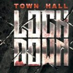 Town Hall Lockdown?