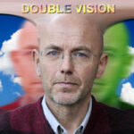 """Double Vision"""