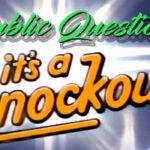 """""""Public Questions: It's a Knock-Out!"""""""